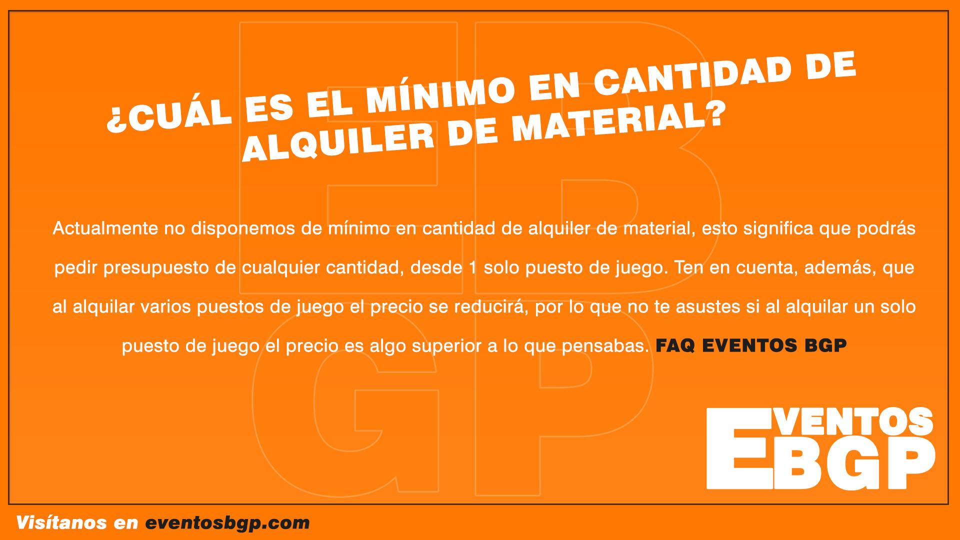 FAQ: ¿Cuál es el mínimo en cantidad de alquiler material? | Eventos BGP
