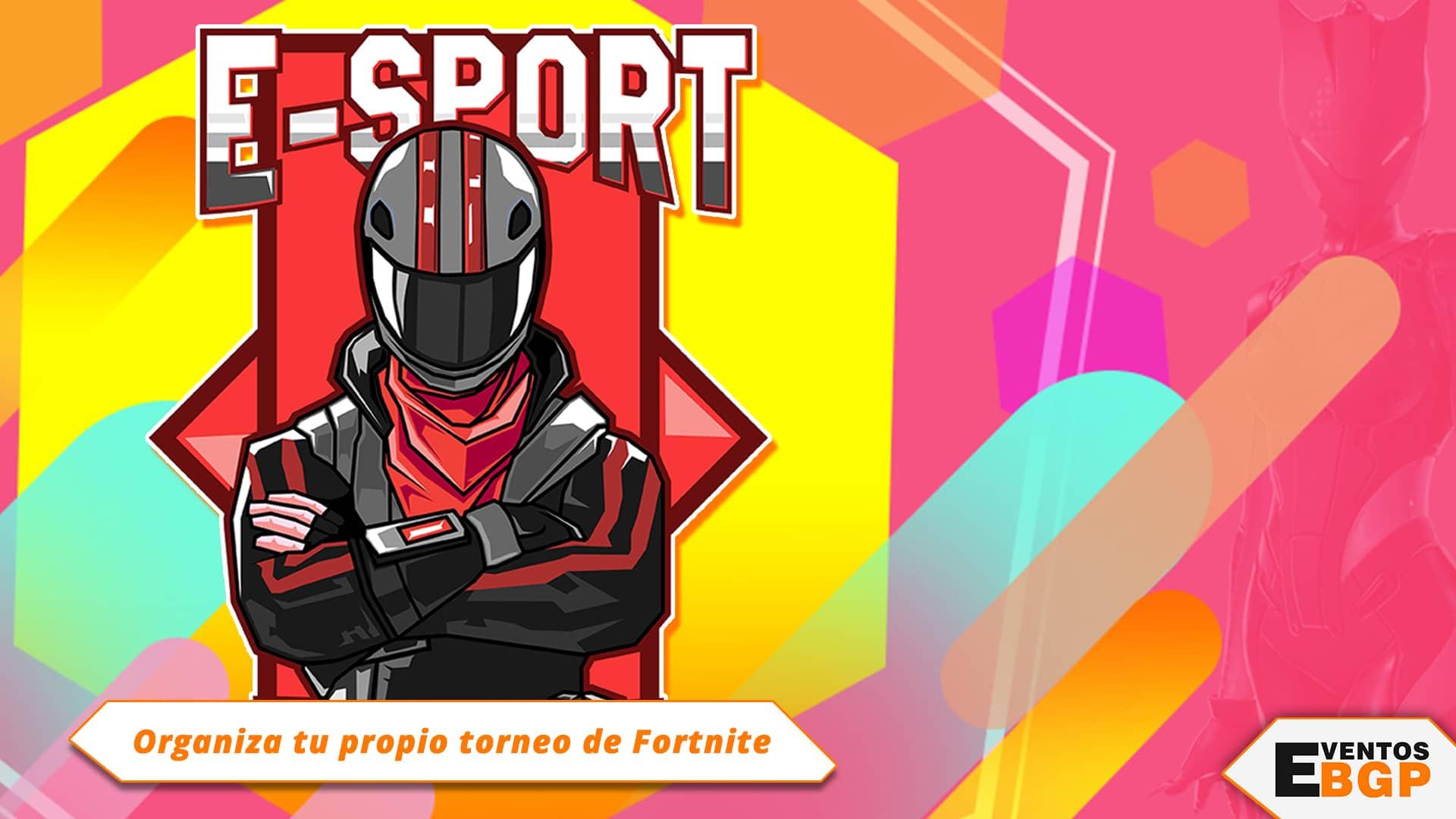 Torneo E-sports Fortnite desde Eventos BGP