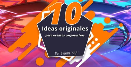 10 Ideas originales para eventos corporativos