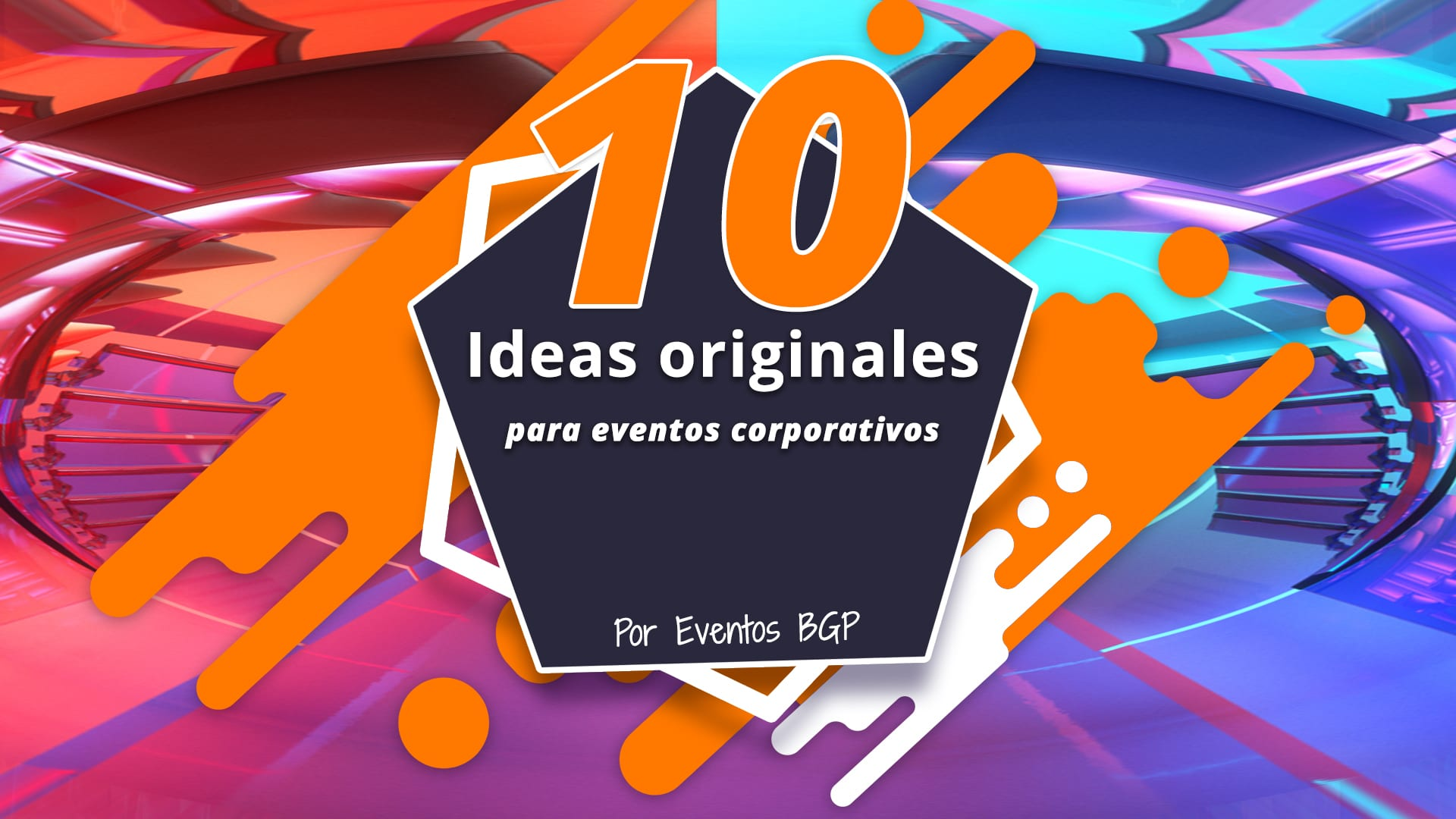 10 Ideas originales para eventos corporativos